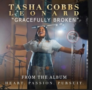 "Tasha Cobbs Leonard - ""Gracefully Broken"""